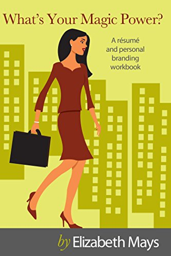 What's Your Magic Power? A résumé and personal branding workbook (The Get-Ahead Guide 2) Pdf