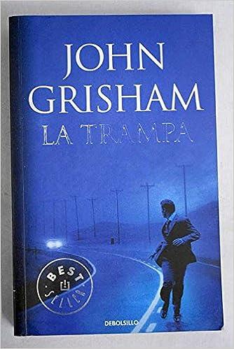 La trampa (Spanish Edition): John Grisham: 9786073102018: Amazon.com: Books