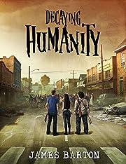 Decaying Humanity