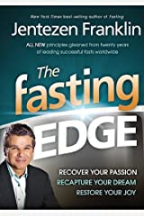 The Fasting Edge: Recover Your Passion. Recapture Your Dream. Restore Your Joy Hardcover