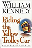 Riding the Yellow Trolley Car, William P. Kennedy, 0670842117