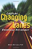 Changing Lanes: Couples Redifining Retirement by Beverly Battaglia (2008-08-12)