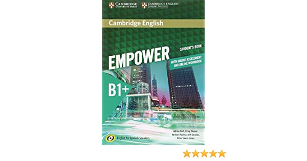 Cambridge English Empower for Spanish Speakers B1+ Students Book with Online Assessment and Practice and Online Workbook: Amazon.es: Doff, Adrian, Thaine, Craig, Puchta, Herbert, Stranks, Jeff, Lewis-Jones, Peter: Libros en idiomas extranjeros
