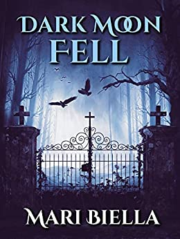Dark Moon Fell by Mari Biella