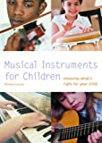 Musical Instruments for Children: Choosing What's Right for Your Child (Pyramid Paperback)