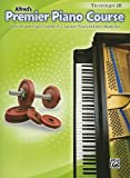 Premier Piano Course Technique, Bk 2B, Dennis Alexander and Gayle Kowalchyk, 0739059351
