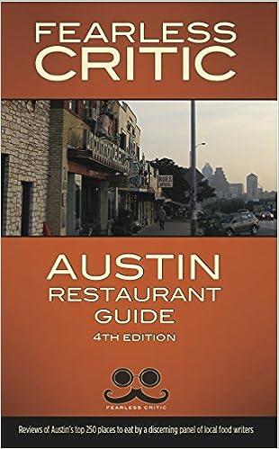 Fearless Critic Austin Restaurant Guide Robin Goldstein