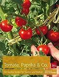 Tomaten, Paprika & Co: Die besten Sorten für Garten und Balkon