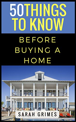 Amazon.com: 50 Things to Know Before Buying a Home: Tips for First on tips for seniors, tips for downsizing, tips for renters, tips for artists, tips for sellers, tips for mortgage, tips for moving, tips for blog,
