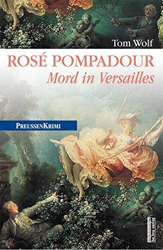 ros-pompadour-mord-in-versailles-preussen-krimis