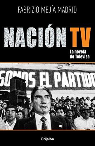 Nacion Tv  La Novela De Televisa  Spanish Edition