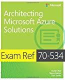 img - for Exam Ref 70-534 Architecting Microsoft Azure Solutions book / textbook / text book