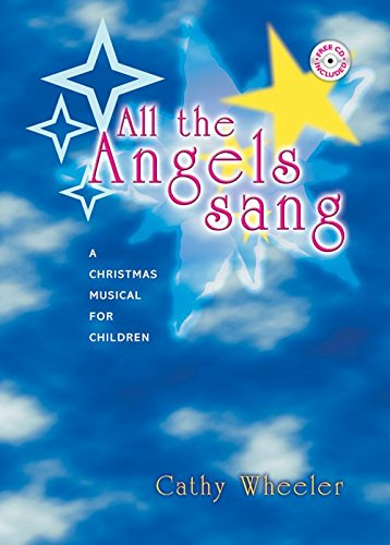 All the Angels Sang: A Christmas Musical for Children