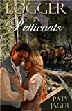 Logger in Petticoats (Halsey Brother Series Book 5)
