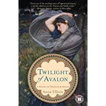 Twilight of Avalon: A Novel of Trystan & Isolde (Twilight of Avalon Trilogy Book 1)