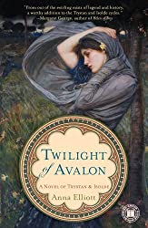 Twilight of Avalon: A Novel of Trystan & Isolde (Twilight of Avalon Trilogy)