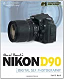 David Busch's Nikon D90 Guide to Digital SLR Photography (David Busch's Digital Photography Guides)