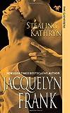 Stealing Kathryn, Jacquelyn Frank, 1420109847