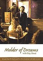Molder of Dreams with Guy Doud Dvd! Teacher…