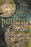 The Art of Predictive Astrology: Forecasting Your