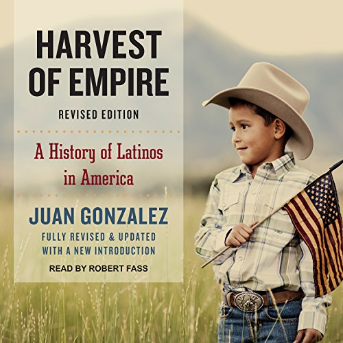 Harvest of Empire: A History of Latinos in America by Tantor Audio