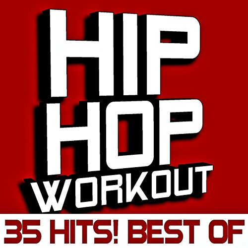 Best of Hip Hop Workout - 35 Hits! [Clean] (Best Hip Hop Workout Albums)