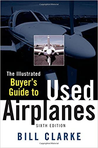 Book Illustrated Buyer's Guide to Used Airplanes by Bill Clarke (2005-09-15)