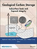 Geological Carbon Storage: Subsurface Seals and Caprock Integrity (Geophysical Monograph Series)