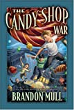 The Candy Shop War, Brandon Mull, 159038783X