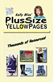 Kelly Bliss's Plus Size Yellow Pages, Kelly Bliss, 0741438720