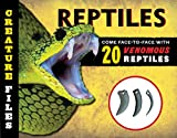 Creature Files Reptiles: Come Face-to-Face with 20 Dangerous Reptiles