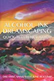 Alcohol Ink Dreamscaping Quick Reference Guide, June Rollins, 1490544445