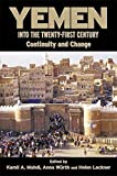 Front cover for the book Yemen into the Twenty-First Century: Continuity and Change (Exeter Arab and Islamic Studies) by Kamil A. Mahdi