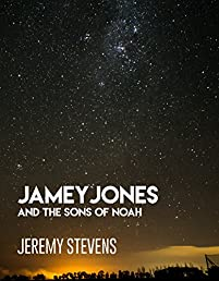 Jamey Jones And The Sons Of Noah by Jeremy David Stevens ebook deal