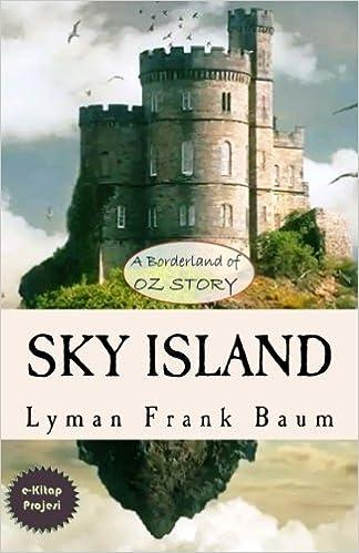 Sky Island: A Borderland of Oz Story: Lyman Frank Baum, John