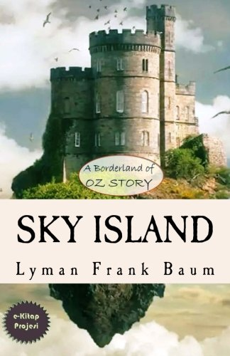 Sky Island: A Borderland of Oz Story PDF