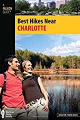Best Hikes Near Charlotte (Best Hikes Near Series) Kindle Edition