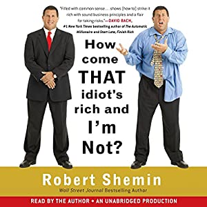 How Come That Idiot's Rich and I'm Not? Audiobook