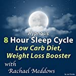 Hypnosis 8 Hour Sleep Cycle Low Carb Diet, Weight Loss Booster | Joel Thielke