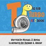 T is for Turbo: ABC Book (Motorhead Garage Series)