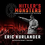 Hitler's Monsters: A Supernatural History of the Third Reich | Eric Kurlander