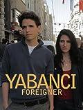 Foreigner (Yabanci)