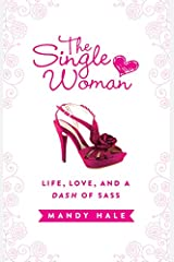 The Single Woman: Life, Love, and a Dash of Sass Hardcover