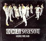 Here We Go by Open Season (2008-08-01)