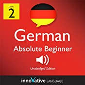 Learn German - Level 2: Absolute Beginner German, Volume 2: Lessons 1-25: Absolute Beginner German #3 | Innovative Language Learning