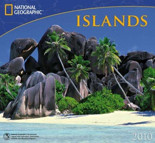 (Islands - 2010 National Geographic Wall Calendar)