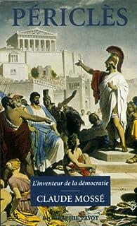 Périclès: : L'inventeur de la démocratie, Mossé, Claude