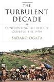 The Turbulent Decade, Sadako Ogata, 0393057739