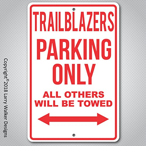 Larry Walker Designs Trail Blazers Parking only Aluminum sign with All Weather UV Protective Coating