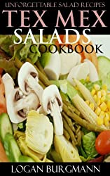 Only 3 Steps Top 30 Unforgettable, Popular, Healthy And Newest Tex-Mex Salad Recipes You Must Eat And Enjoy in New Year (English Edition)